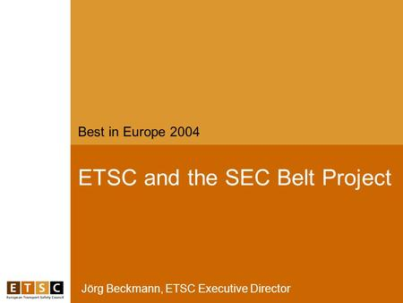 Jörg Beckmann, ETSC Executive Director ETSC and the SEC Belt Project Best in Europe 2004.