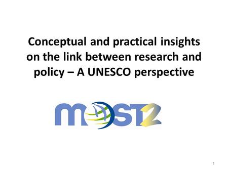 Conceptual and practical insights on the link between research and policy – A UNESCO perspective 1.