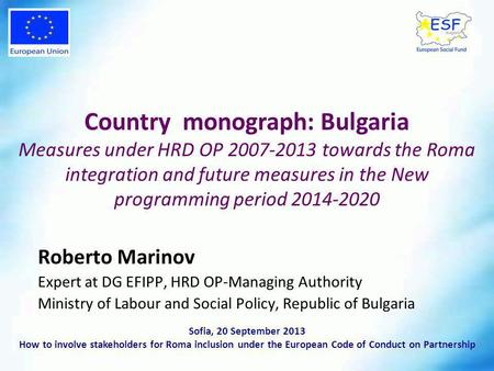 Roberto Marinov Expert at DG EFIPP, HRD OP-Managing Authority Ministry of Labour and Social Policy, Republic of Bulgaria Country monograph: Bulgaria Measures.