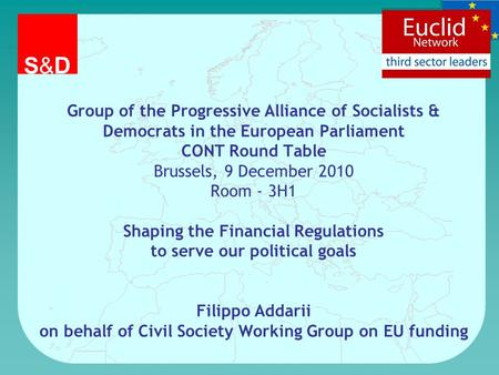 Group of the Progressive Alliance of Socialists & Democrats in the European Parliament CONT Round Table Brussels, 9 December 2010 Room - 3H1 Shaping the.