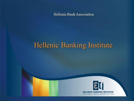 Hellenic Banking Institute Hellenic Bank Association.