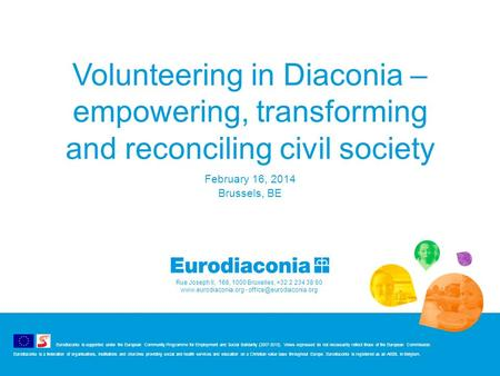 Rue Joseph II, 166, 1000 Bruxelles, +32 2 234 38 60  - Eurodiaconia is supported under the European Community.