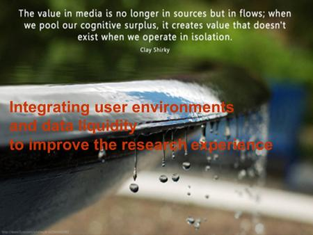 1 Integrating user environments and data liquidity to improve the research experience.