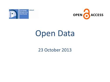 Open Data 23 October 2013. Support Badia Office: Library room 085 (entry level floor) Villa San Paolo: Mon., Wed., & Fri. afternoons Weekly Bulletin (Fridays)