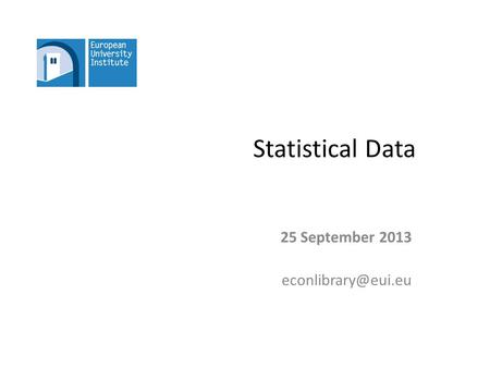 Statistical Data 25 September 2013