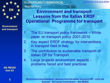 EN Regional Policy EUROPEAN COMMISSION Environment and transport Lessons from the Italian ERDF Operational Programme for transport 1.The EU transport.