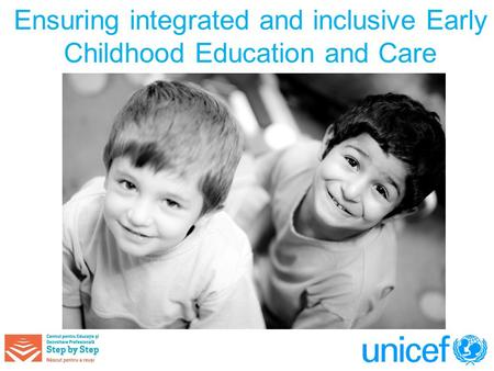 Ensuring integrated and inclusive Early Childhood Education and Care.