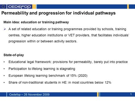 European policy initiatives supporting individual learning pathways – Focus on EQF and ECVET – Isabelle Le Mouillour PLA: Guiding at risk youth through.