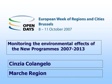Marche Region Monitoring the environmental effects of the New Programmes 2007-2013 Cinzia Colangelo.