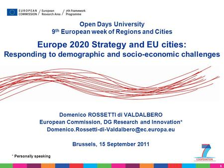 1 Open Days University 9 th European week of Regions and Cities Europe 2020 Strategy and EU cities: Responding to demographic and socio-economic challenges.