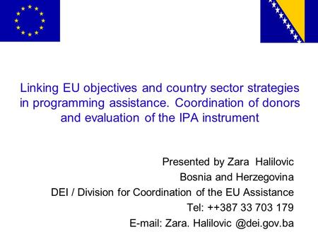 Linking EU objectives and country sector strategies in programming assistance. Coordination of donors and evaluation of the IPA instrument Presented by.