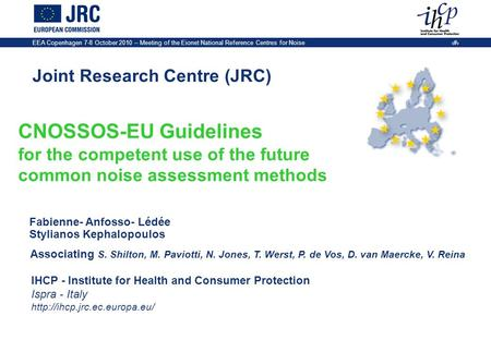 IHCP - Institute for Health and Consumer Protection Ispra - Italy  Joint Research Centre (JRC) EEA Copenhagen 7-8 October.