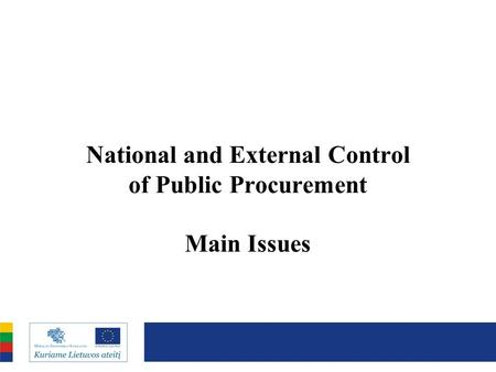 National and External Control of Public Procurement Main Issues.