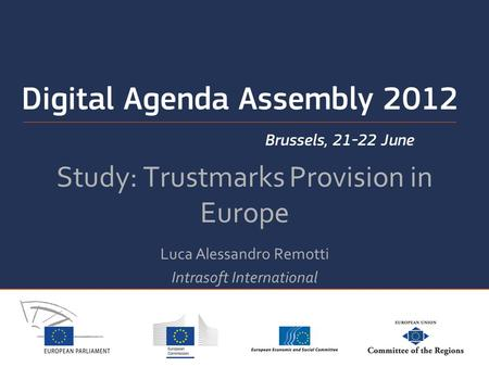 Study: Trustmarks Provision in Europe Luca Alessandro Remotti Intrasoft International.