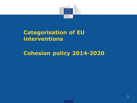 1 Categorisation of EU interventions Cohesion policy 2014-2020.