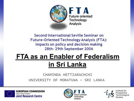 Second International Seville Seminar on Future-Oriented Technology Analysis (FTA): Impacts on policy and decision making 28th- 29th September 2006 FTA.