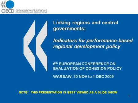 Linking regions and central governments: Indicators for performance-based regional development policy 6 th EUROPEAN CONFERENCE ON EVALUATION OF COHESION.