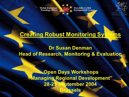 Creating Robust Monitoring Systems Dr Susan Denman Head of Research, Monitoring & Evaluation Open Days Workshops Managing Regional Development 28-29 September.