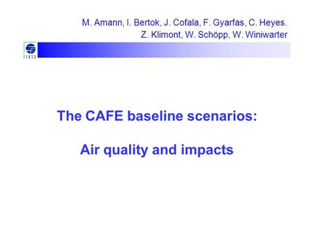 The CAFE baseline scenarios: Air quality and impacts