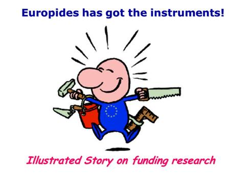 Illustrated Story on funding research Europides has got the instruments!