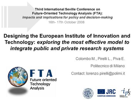 Designing the European Institute of Innovation and Technology: exploring the most effective model to integrate public and private research systems Colombo.