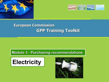 Electricity Module 3 - Purchasing recommendations European Commission GPP Training Toolkit.
