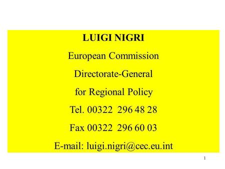 European Commission Directorate-General for Regional Policy Tel Fax