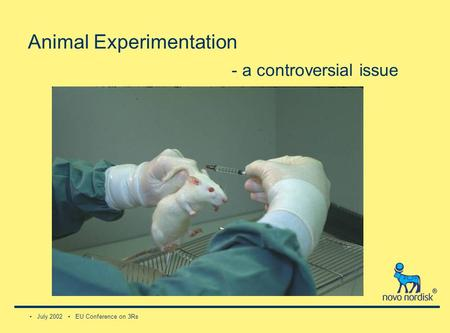 July 2002 EU Conference on 3Rs Animal Experimentation - a controversial issue.