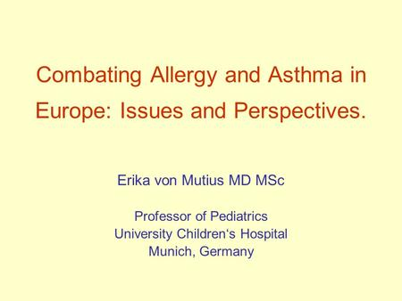 Combating Allergy and Asthma in Europe: Issues and Perspectives.