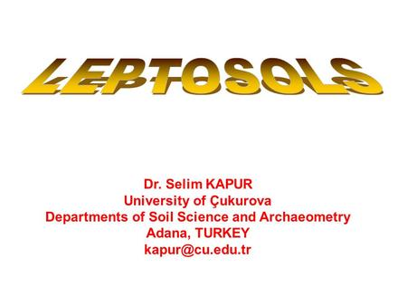 University of Çukurova Departments of Soil Science and Archaeometry