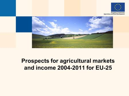 Prospects for agricultural markets and income 2004-2011 for EU-25.