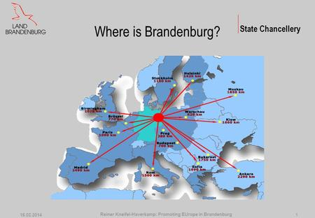 The opinons expressed in this presentation are purely those of the author and cannot be attributed to the Brandenburg State Chancellery Promoting EUrope.