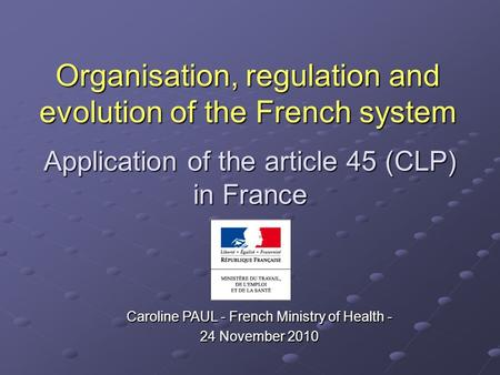 Application of the article 45 (CLP) in France