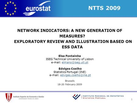 1 <strong>NETWORK</strong> INDICATORS: A NEW GENERATION <strong>OF</strong> MEASURES? EXPLORATORY REVIEW AND ILLUSTRATION BASED ON ESS DATA Elsa Fontainha ISEG Technical University <strong>of</strong> Lisbon.