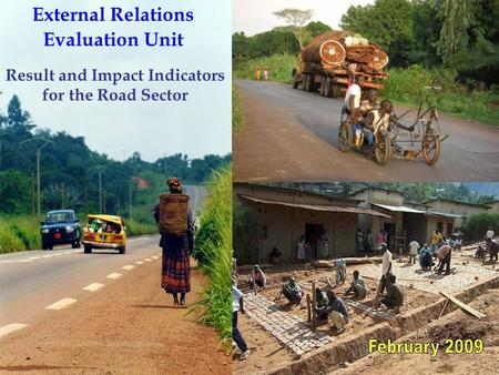 1 External Relations Evaluation Unit Result and Impact Indicators for the Road Sector.