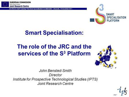 DG REGIO Staff Training The Smart Specialisation Conditionality – Brussels, 14 December 2011 page 1 John Bensted-Smith Director Institute for Prospective.