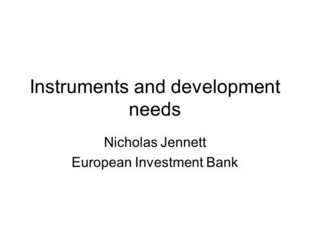 Instruments and development needs