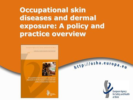 Occupational skin diseases and dermal exposure: A policy and practice overview.