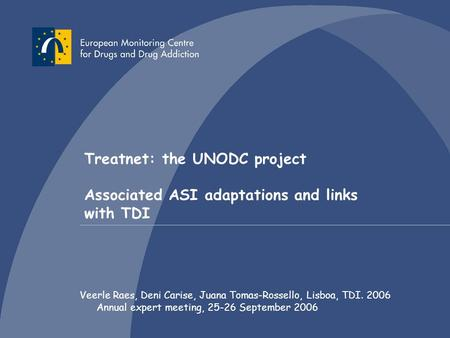 1International Network of Drug Dependence Treatment and Rehabilitation Resource Centres Treatnet: the UNODC project Associated ASI adaptations and links.