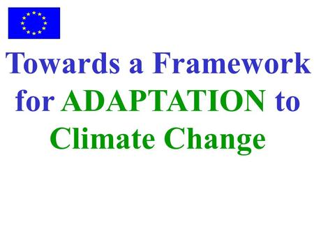 Towards a Framework for ADAPTATION to Climate Change.