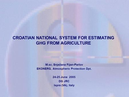 CROATIAN NATIONAL SYSTEM FOR ESTIMATING GHG FROM AGRICULTURE