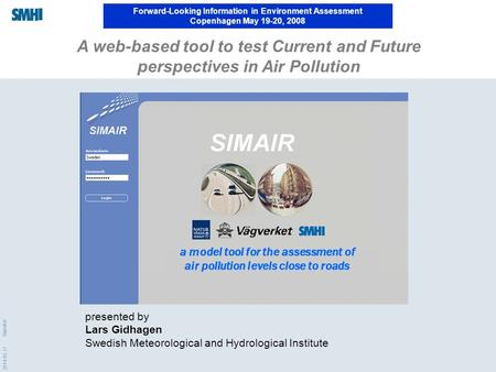 2014-02-17 Signatur A web-based tool to test Current and Future perspectives in Air Pollution Forward-Looking Information in Environment Assessment Copenhagen.