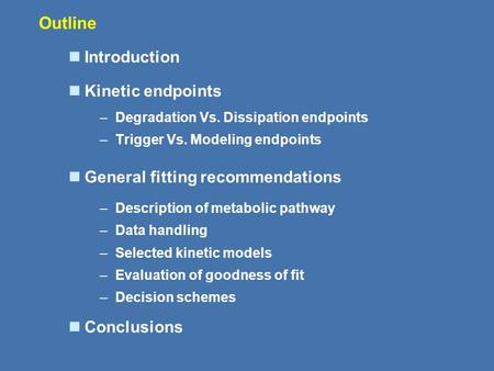 Outline Introduction Kinetic endpoints General fitting recommendations