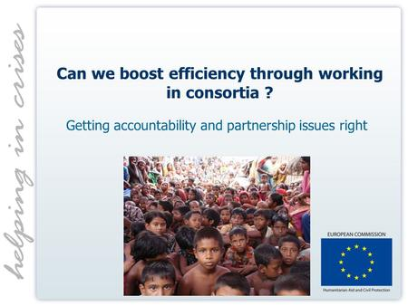 Can we boost efficiency through working in consortia ? Getting accountability and partnership issues right.