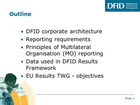DFIDs Results Framework – focus on Multilateral Results EU Expert Meeting on Results, Brussels 16 November 2011.
