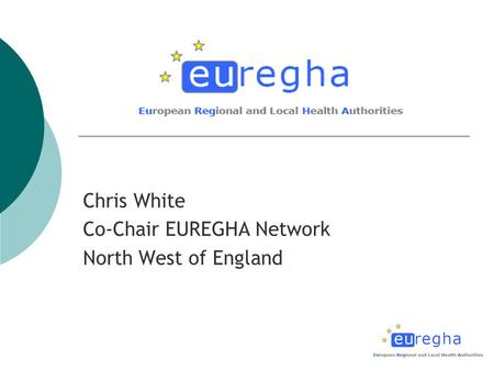 Chris White Co-Chair EUREGHA Network North West of England.