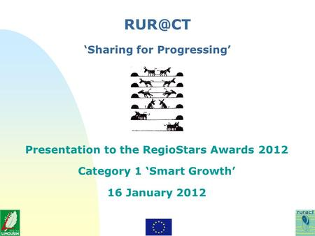 Sharing for Progressing Presentation to the RegioStars Awards 2012 Category 1 Smart Growth 16 January 2012.