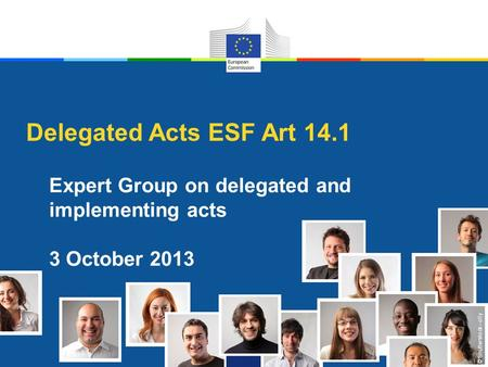 © Shutterstock - olly Delegated Acts ESF Art 14.1 Expert Group on delegated and implementing acts 3 October 2013.