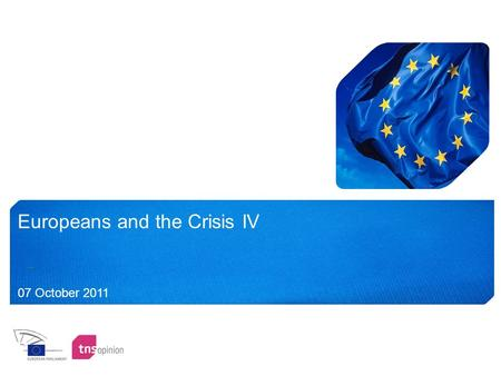 Europeans and the Crisis IV 07 October 2011. Methodology.