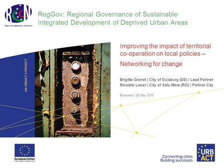 RegGov: Regional Governance of Sustainable Integrated Development of Deprived Urban Areas Improving the impact of territorial co-operation on local policies.